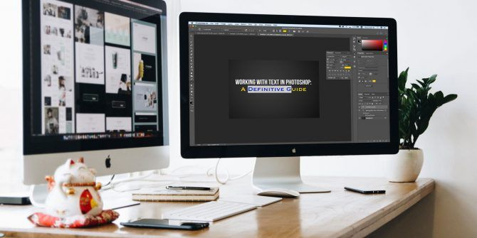 Working With Text in Photoshop: A Definitive Guide