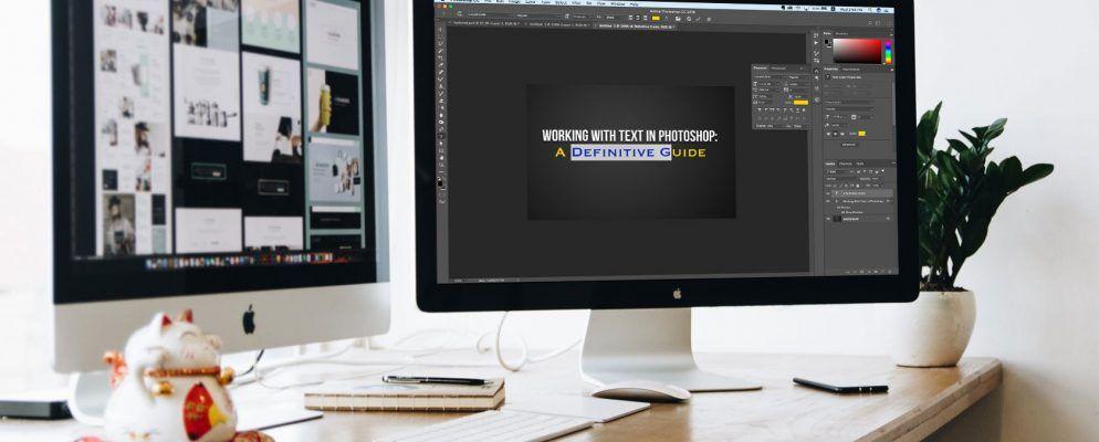 Mit Text in Photoshop arbeiten: Eine definitive Anleitung
