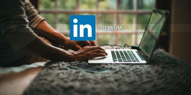 3 Reasons Why LinkedIn Premium Is Worth Paying For