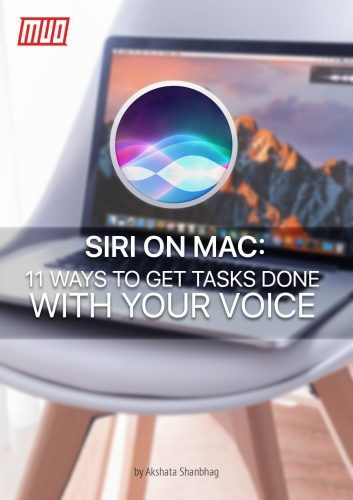 Siri on Mac: 11 Ways to Get Tasks Done With Your Voice