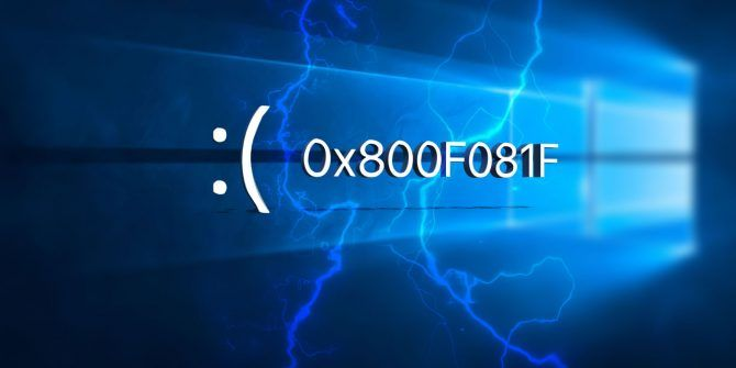 How to Fix Error Code 0x800F081F in Windows 10