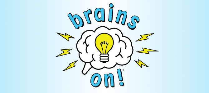 the best podcasts for kids - Brains On!