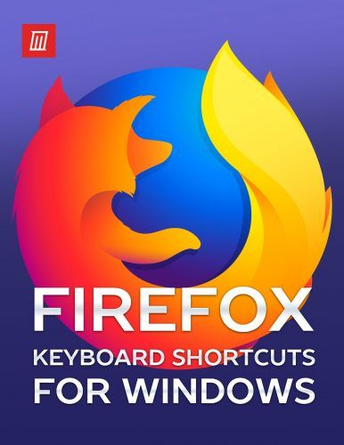 The Firefox Keyboard Shortcuts Cheat Sheet for Windows