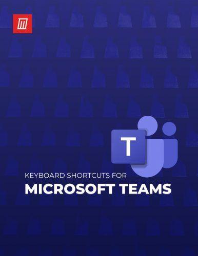 The Microsoft Teams Keyboard Shortcuts Cheat Sheet