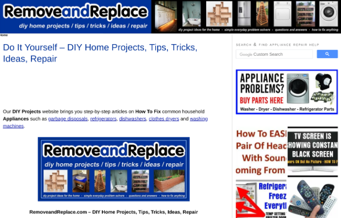Remove and Replace has simple instructions to fix common household problems and repair appliances